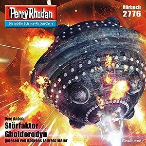 Störfaktor Gholdorodyn (Perry Rhodan 2776) Hörbuch