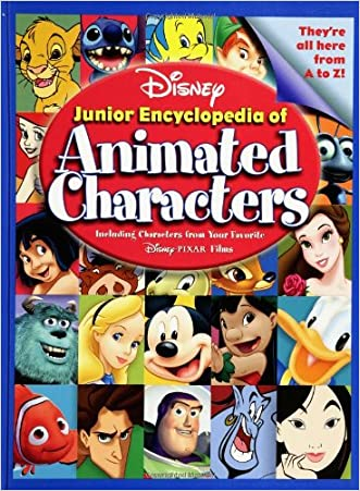 Disney's Junior Encyclopedia of Animated Characters: Including Characters from Your Favorite Disney Pixar Films written by M. L. Dunham
