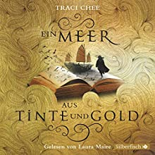 Ein Meer aus Tinte und Gold (Das Buch von Kelanna 1) Hörbuch von Traci Chee Gesprochen von: Laura Maire
