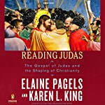 Reading Judas: The Gospel of Judas and the Shaping of Christianity | Elaine Pagels,Karen L. King