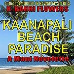 Kaanapali Beach Paradise: A Maui Novelette | R. Barri Flowers