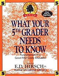 What Your Grader Needs to Know: Fundamentals of a Good Grade Education by E D Hirsch