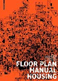 img - for Floor Plan Manual SC: Housing by Friederike Schneider (2011-06-07) book / textbook / text book