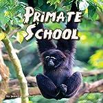 Primate School | Jennifer Keats Curtis