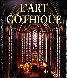 echange, troc Rolf Toman - L'Art gothique : Architecture, Sculpture, Peinture