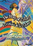 The Story of Colors / La Historia de los Colores: A Bilingual Folktale from the Jungles of Chiapas (English and Spanish Edition)