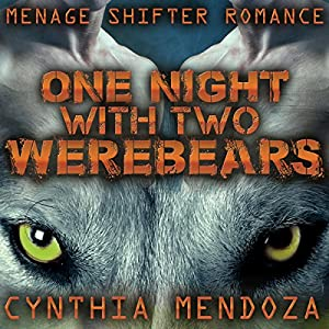 Menage Shifter Romance: One Night with Two Werebears Audiobook