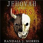 Jehovah and Hades: Book 2   Randall J. Morris
