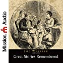 Great Stories Remembered (       UNABRIDGED) by Joe Wheeler Narrated by Joe Wheeler
