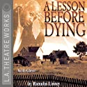 A Lesson Before Dying (Dramatized)  by Romulus Linney Narrated by Rick Foucheux, Keith Glover, Jamahl Marsh, full cast