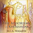 The Aphorisms of Kherishdar Audiobook by M. C. A. Hogarth Narrated by Daniel Dorse