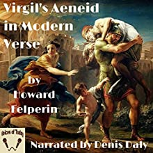 Virgil's Aeneid in Modern Verse Audiobook by Howard Felperin - translator Narrated by Denis Daly