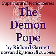 The Demon Pope: Supernatural Fiction Series (       UNABRIDGED) by Richard Garnett Narrated by Russell D. Jones