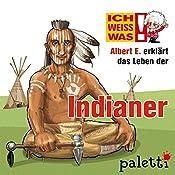 Albert E. erklärt das Leben der Indianer (Ich weiß was) | Yves Schurzmann
