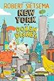 img - for New York in a Dozen Dishes Hardcover May 19, 2015 book / textbook / text book