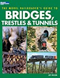 The Model Railroader's Guide to Bridges, Trestles & Tunnels