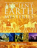 The Illustrated Encyclopedia of Ancient Earth Mysteries (0713727640) by Devereux, Paul
