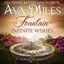 The Fountain of Infinite Wishes: Dare River, Book 5 Audiobook by Ava Miles Narrated by Em Eldridge