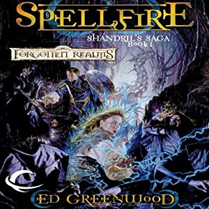 Spellfire: Forgotten Realms: Shandril's Saga, Book 1 | [Ed Greenwood]