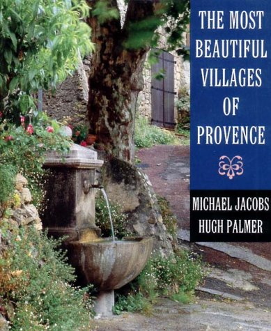 The Most Beautiful Villages of Provence (The Most Beautiful Villages), Michael Jacobs