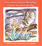 Flores para Luc�a, la Murci�laga: Flowers for Lucia, the Bat