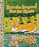 How the Leopard Got Its Spots (Little Golden Storybook) (0307160386) by Justine Fontes
