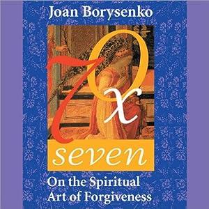 Seventy Times Seven | [Joan Borysenko]