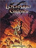echange, troc Barthélémy, Galliano - Lothario Grimm, Tome 2 : Le vortex de feu
