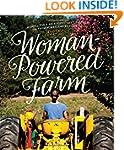 Woman-Powered Farm: Manual for a Self...