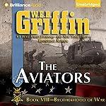 The Aviators: Brotherhood of War, Book 8 | W. E. B. Griffin