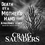 Death by a Mother's Hand: A Mulrones Novella | Craig Saunders