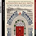 Love over Scotland: 44 Scotland Street, Book 3 Audiobook by Alexander McCall Smith Narrated by Hilary Neville