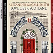 Love over Scotland: 44 Scotland Street, Book 3 | Alexander McCall Smith