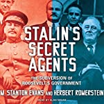 Stalin's Secret Agents: The Subversion of Roosevelt's Government | M. Stanton Evans,Herbert Romerstein