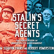Stalin's Secret Agents: The Subversion of Roosevelt's Government | [M. Stanton Evans, Herbert Romerstein]