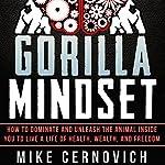 Gorilla Mindset | Mike Cernovich