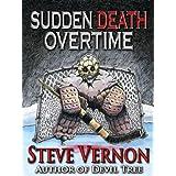 Sudden Death Overtime ~ Steve Vernon