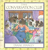 The CONVERSATION CLUB (0027867404) by Diane Stanley
