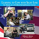 img - for Learning to Cope with Sight Loss: Six Weeks at a VA Blind Rehabilitation Center (Audio CD Edition) book / textbook / text book