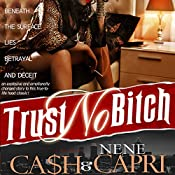Trust No Bitch |  Ca$h, NeNe Capri