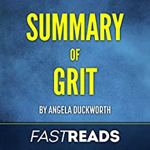 Summary of Grit by Angela Duckworth: Includes Key Takeaways & Analysis Audiobook by  FastReads Publishing Narrated by Anthony Pica