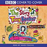 The Story of Tracy Beaker: Complete and Unabridged (BBC Cover to Cover) Jacqueline Wilson