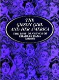 img - for The Gibson Girl and Her America: The Best Drawings book / textbook / text book