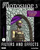 Adobe photoshop 3 filters and effects /