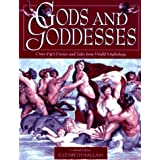 Gods and Goddesses: A Treasury of Deities and Tale S from Wor: A Treasury of Deities and Tales from World Mythologyby Hallam