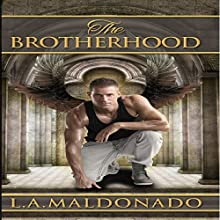 The Brotherhood: The Brotherhood Series, Book 1 (       UNABRIDGED) by L. A. Maldonado Narrated by Michael Pauley