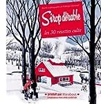 SIROP D'�RABLE : LES 30 RECETTES CULTE