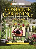 img - for Container Gardening: Creating Style and Beauty with Containers (Black & Decker Outdoor Home) book / textbook / text book