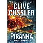 Piranha | Clive Cussler,Boyd Morrison