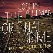 The Original Crime: Retribution   Joseph Pittman